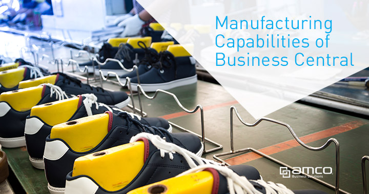 Manufacturing capabilities of Dynamics 365 Business Central