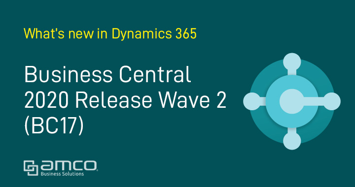What's new in Business Central 2020 Release Wave 2 (BC17)