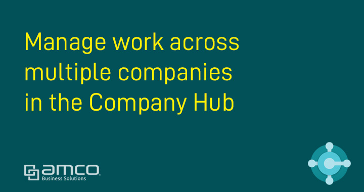 Manage work across multiple companies in the Company Hub