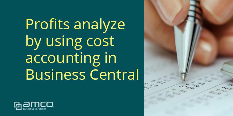 Cost accounting สร้างบัญชีต้นทุนเพื่อวิเคราะห์กำไรขั้นต้นด้วย Business Central